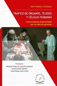 TRAFICO DE ORGANOS, TEJIDOS Y CELULAS HUMANAS