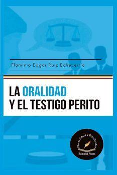 ORALIDAD Y EL TESTIGO PERITO, LA