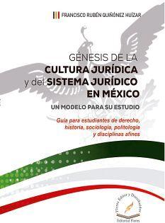 GENESIS DE LA CULTURA JURIDICA Y DEL SISTEMA JURIDICO EN MEXICO
