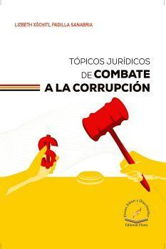 TOPICOS JURIDICOS DE COMBATE A LA CORRUPCION