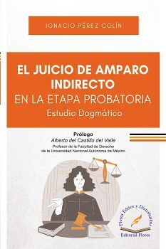 JUICIO DE AMPARO INDIRECTO EN LA ETAPA PROBATORIA, EL