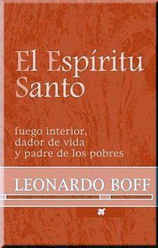 ESPIRITU SANTO, EL -FUEGO INTERIOR, DADOR DE VIDA Y PADRE DE LOS
