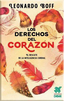 DERECHOS DEL CORAZON, LOS -EL RESCATE DE LA INTELIGENCIA CORDIAL-