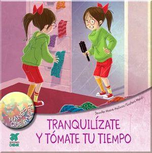 TRANQUILIZATE Y TOMATE TU TIEMPO          (MANOS QUE AYUDAN)