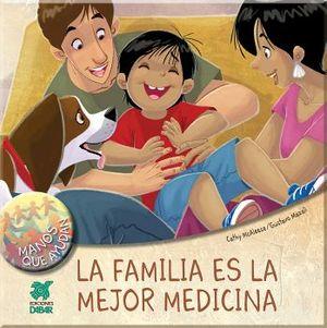 FAMILIA ES LA MEJOR MEDICINA, LA          (MANOS QUE AYUDAN)