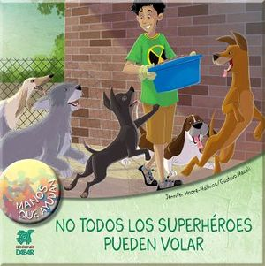 NO TODOS LOS SUPERHEROES PUEDEN VOLAR     (MANOS QUE AYUDAN)
