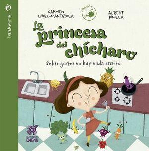PRINCESA DEL CHICHARO, LA -SOBRE GUSTO NO HAY NADA ESCRITO-