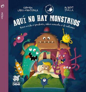 AQUI NO HAY MONSTRUOS                     (MIEDO)