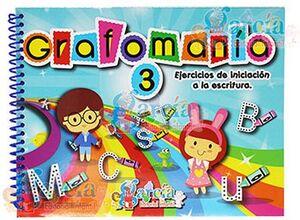 GRAFOMANIA 3 -EJERCICIOS DE INICIACION A LA ESCRITURA-