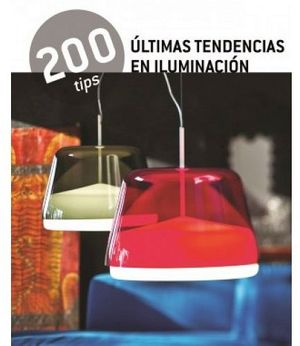 200 TIPS -ULTIMAS TENDENCIAS EN ILUMINACION-