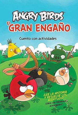 ANGRY BIRDS -EL GRAN ENGAÑO-        (C/ACTIVIDADES)
