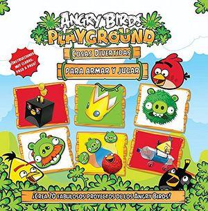 ANGRY BIRDS PLAYGROUND -COSAS DIVERTIDAS P/ARMAR Y JUGAR-
