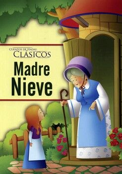 CUENTOS DE HADAS CLASICOS -MADRE NIEVE-