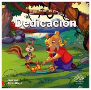 DEDICACION       (LA COLECCION DE LAS VIRTUDES II)