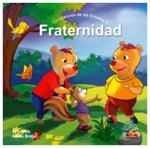 FRATERNIDAD      (LA COLECCION DE LAS VIRTUDES II)
