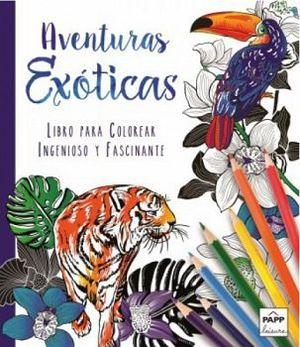 AVENTURAS EXOTICAS (LIBRO P/COLOREAR)