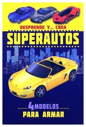 DESPRENDE Y CREA -SUPER AUTOS- (4 MODELOS P/ARMAR)