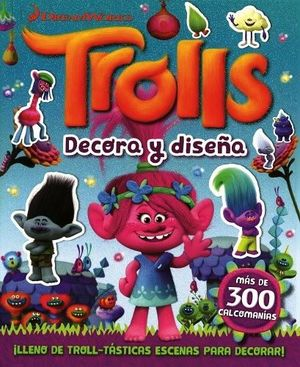 TROLLS -DECORA Y DISEÑA- C/CALCOMANIAS