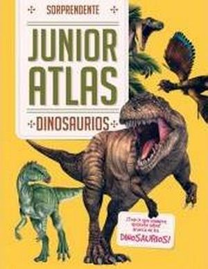 SORPRENDENTE ATLAS JUNIOR -DINOSAURIOS-