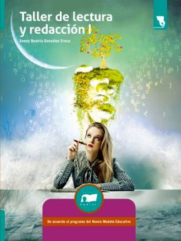 TALLER DE LECTURA Y REDACCIÓN I (NVO.MODELO EDUCATIVO/C/ESPIRAL)