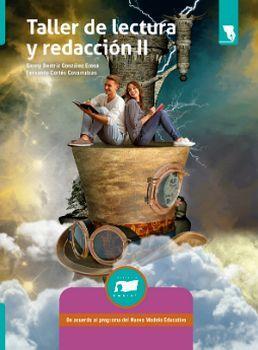 TALLER DE LECTURA Y REDACCION II (ED.2018/PROG.NVO.MOD.EDUC.)
