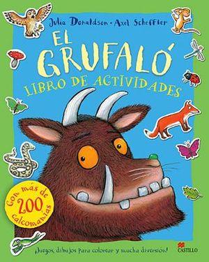 GRUFALO, EL -LIBRO DE ACTIVIDADES- (C/MAS DE 200 CALCOMANIAS)