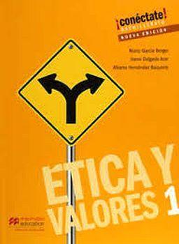 ETICA Y VALORES 1 BACH. 3ED. -COMPETENCIAS/S.CONECTATE-