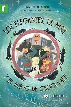 ELEGANTES LA NIÑA Y EL HUEVO DE CHOCOLATE, LOS (CASTILLO LECTURA)