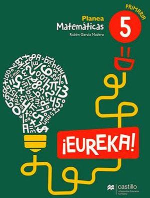 EUREKA PLANEA MATEMATICAS 5 PRIM.