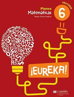 EUREKA PLANEA MATEMATICAS 6 PRIM.