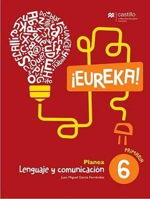 EUREKA PLANEA LENGUAJE Y COMUNICACION 6 PRIM. (ESPAÑOL)