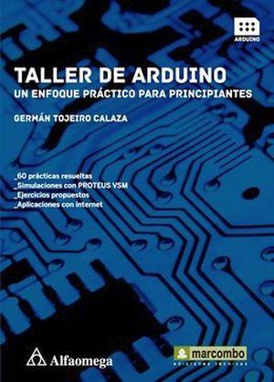 TALLER DE ARDUINO -UN ENFOQUE PRACTICO P/PRINCIPIANTES-