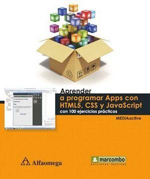 APRENDER A PROGRAMAR APPS CON HTML5, CSS Y JAVASCRIPT CON 100 EJE