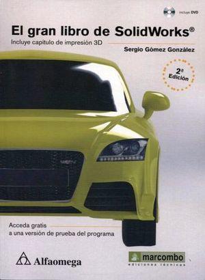 GRAN LIBRO DE SOLIDWORKS, EL -C/CAPITULO DE IMP.3D- C/CD 2ED.