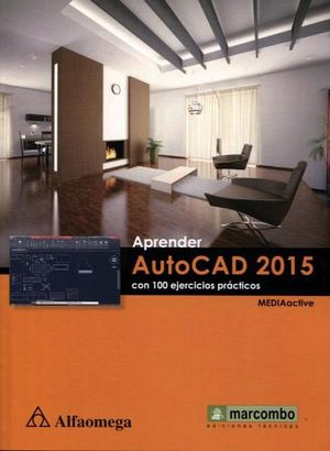 APRENDER AUTOCAD 2015 CON 100 EJERCICIOS PRACTICOS