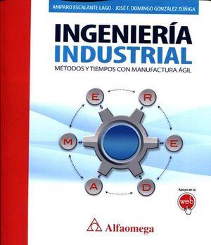 INGENIERIA INDUSTRIAL -METODOS Y TIEMPOS C/MANUFACTURA AGIL-