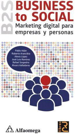 B2S BUSINESS TO SOCIAL -MARKETING DIGITAL P/EMPRESAS Y PERSONAS-
