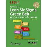 CERTIFICACION LEAN SIX SIGMA GREEN BELT P/LA EXCELENCIA 2ED.