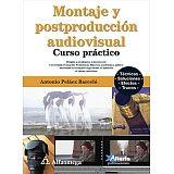 MONTAJE Y POSTPRODUCCION AUDIOVISUAL -CURSO PRACTICO-