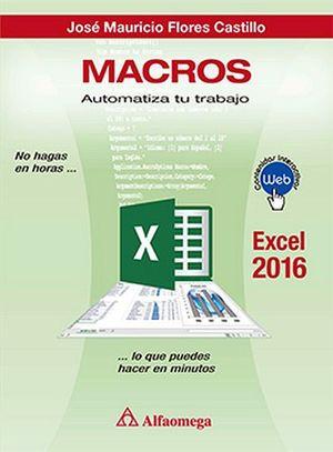 MACROS -AUTOMATIZA TU TRABAJO/EXCEL 2016-