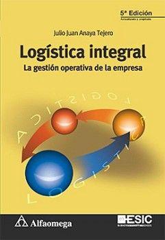LOGISTICA INTEGRAL 5ED. -LA GESTION OPERATIVA DE LA EMPRESA-
