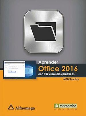 APRENDER OFFICE 2016 CON 100 EJERCICIOS PRACTICOS      (MARCOMBO)