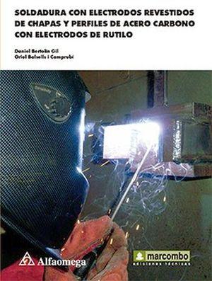 SOLDADURA CON ELECTRODOS REVESTIDOS DE CHAPAS Y PERF.DE ACERO