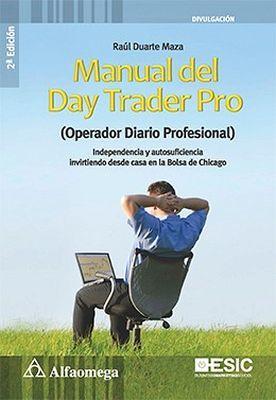 MANUAL DEL DAY TRADER PRO (OPERADOR DIARIO PROFESIONAL) 2ED.