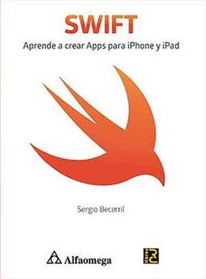 SWIFT -APRENDE A CREAR APPS PARA IPHONE Y IPAD-
