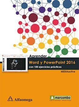 APRENDER WORD Y POWERPOINT 2016      (C/100 EJERCICIOS PRACTICOS)