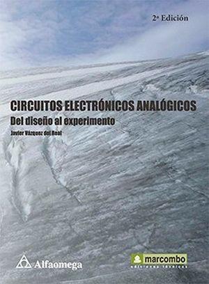 CIRCUITOS ELECTRONICOS ANALOGICOS -DEL DISEÑO AL EXPERIMENTO- 2ED