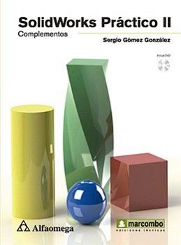 SOLIDWORKS PRACTICO II -COMPLEMENTOS- C/DVD