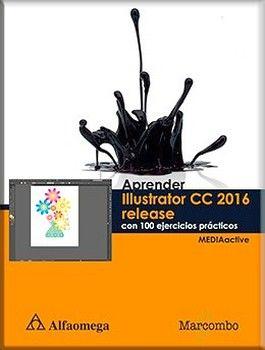 APRENDER ILUSTRATOR CC 2016 RELEASE -C/100 EJERCICIOS PRACTICOS-