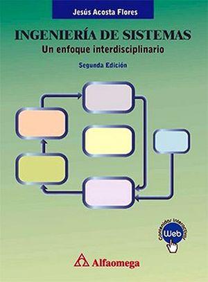 INGENIERIA DE SISTEMAS -UN ENFOQUE INTERDISCIPLINARIO- 2ED.
